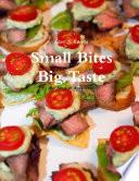 Small Bites Big Taste