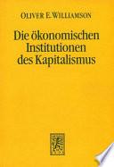 Die ökonomischen Institutionen des Kapitalismus  : Unternehmen, Märkte, Kooperationen