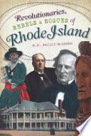 Revolutionaries  Rebels and Rogues of Rhode Island Book PDF