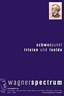 Schwerpunkt   focusing on Tristan und Isolde