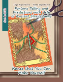 Fortune Telling and Predictions with Help of Ancient Slavic Runes. Runes that You Can Make Yourself Pdf/ePub eBook