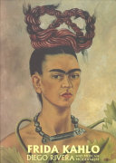 Frida Kahlo  Diego Rivera and Mexican Modernism