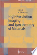 High-Resolution Imaging and Spectrometry of Materials