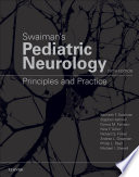 """Swaiman's Pediatric Neurology E-Book: Principles and Practice"" by Kenneth F. Swaiman, Stephen Ashwal, Donna M Ferriero, Nina F Schor, Richard S Finkel, Andrea L Gropman, Phillip L Pearl, Michael Shevell"