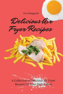 Delicious Air Fryer Recipes