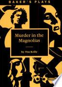 Murder in the Magnolias