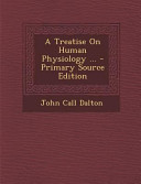 A Treatise On Human Physiology Primary Source Edition