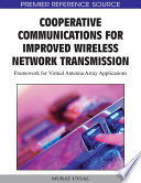 Cooperative Communications for Improved Wireless Network Transmission  Framework for Virtual Antenna Array Applications