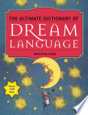 """The Ultimate Dictionary of Dream Language"" by Briceida Ryan"