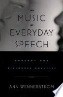 The Music of Everyday Speech