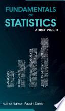 Fundamentals of Statistics  A Brief Insight