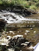 Matthew  The Stories of Jesus  Ministry  Matthew Chapters 14 to 22 Book