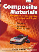 Composite Materials: Properties, nondestructive testing, and repair