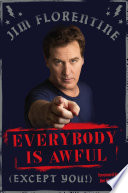 """Everybody Is Awful: (Except You!)"" by Jim Florentine, Jim Norton"