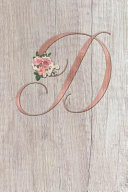 D  Letter D Journal  Rose Gold on Wood  Personalized Notebook Monogram Initial  6 X 9
