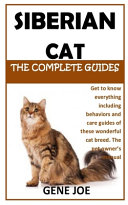 Siberian Cat the Complete Guides
