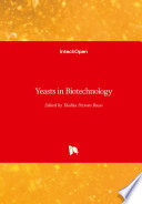 Yeasts in Biotechnology Book