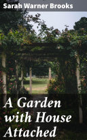 A Garden with House Attached [Pdf/ePub] eBook