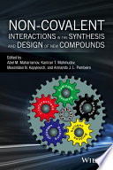 Non Covalent Interactions In The Synthesis And Design Of New Compounds