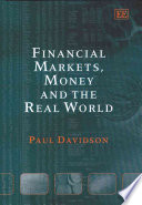 Financial Markets  Money  and the Real World Book