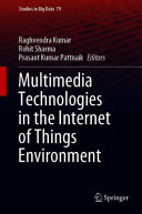 Multimedia Technologies In The Internet Of Things Environment Book PDF
