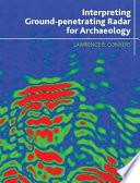 Interpreting Ground penetrating Radar for Archaeology Book