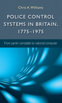 Police control systems in Britain, 1775-1975