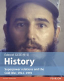 Edexcel GCSE (9-1) History Superpower Relations and the Cold War, 1941-1991