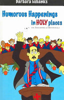 Humorous Happenings In Holy Places: 101 Anecdotes & Devotionals