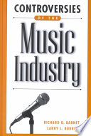 """Controversies of the Music Industry"" by Richard D. Barnet, Larry L. Burriss, Paul D. Fischer"
