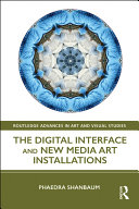 Pdf The Digital Interface and New Media Art Installations Telecharger