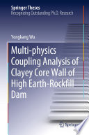 Multi physics Coupling Analysis of Clayey Core Wall of High Earth Rockfill Dam
