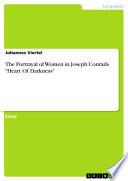 The Portrayal of Women in Joseph Conrads  Heart Of Darkness