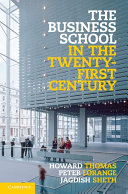 The Business School in the Twenty-First Century