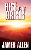 Rise Above Crisis
