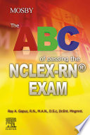 """""""The ABC of Passing the NCLEX-RN® Exam E-Book"""" by Ray A Gapuz"""