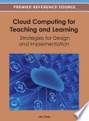 Cloud Computing for Teaching and Learning: Strategies for Design and Implementation
