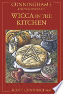 """""""Cunningham's Encyclopedia of Wicca in the Kitchen"""" by Scott Cunningham"""