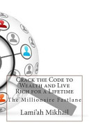 Crack the Code to Wealth and Live Rich for a Lifetime