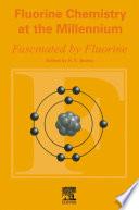 Fluorine Chemistry at the Millennium