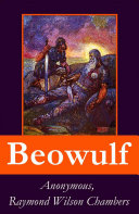 Beowulf  complete bilingual edition including the original anglo saxon edition   3 modern english translations   an extensive study of the poem   footnotes  index and alphabetical glossary