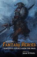 Writing Fantasy Heroes