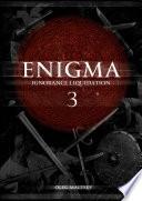 Enigma       Ignorance Liquidation   part    3