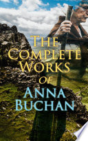 The Complete Works of Anna Buchan