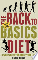 The Back to Basics Diet  2018 Edition  Book