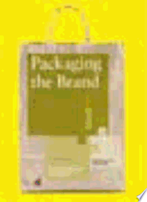 [pdf - epub] Packaging the Brand - Read eBooks Online