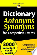 A Dictionary of Antonyms and Synonyms for Competitive Exams (Vocabulary)