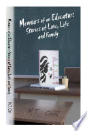 Memoirs of an Educator  Stories of Love  Life  and Family Book
