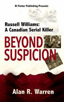 Beyond Suspicion  Russell Williams  A Canadian Serial Killer