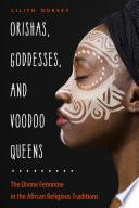 Orishas Goddesses And Voodoo Queens